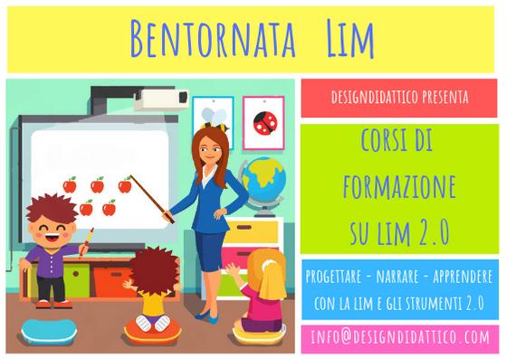 Bentornata Lim! Corsi di formazione su Lim 2.0. Progettare ed Apprendere con la Lim!